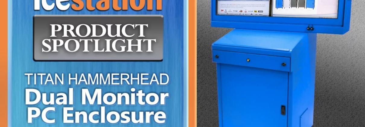 ITSENCLOSURES-Introduces-the-Dual-Screen-IceStation-TITAN-Hammerhead-Computer-Enclosure